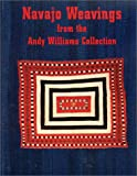 Navajo Weavings from the Andy Williams Collection, Ann L. Hedlund, 0891780750