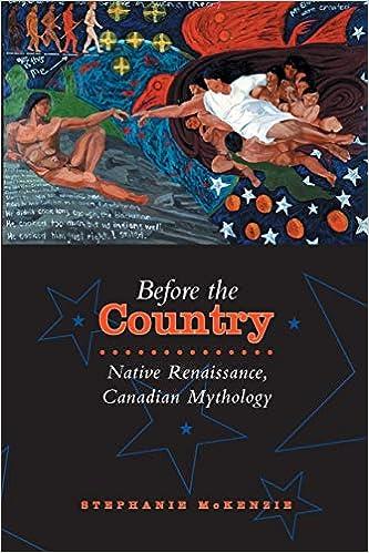 Before the  Country: Native Renaissance, Canadian Mythology
