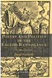 Poetry and Politics in the English Renaissance