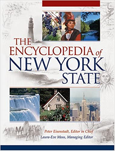 Encyclopedia Of New York State: Peter Eisenstadt, Laura-Eve Moss ...