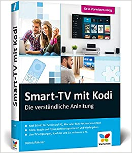 Smart-TV mit Kodi: Die verständliche Anleitung für den XBMC-Nachfolger. Das Media-Center für Ihr Smart Home!: Amazon.es: Rühmer, Dennis: Libros en idiomas extranjeros