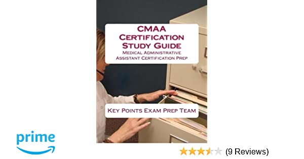 CMAA Certification Study Guide: Medical Administrative Assistant ...