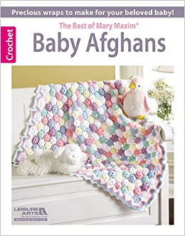 Baby Afghans -- The Best of Mary Maxim: Mary Maxim: 9781464711992