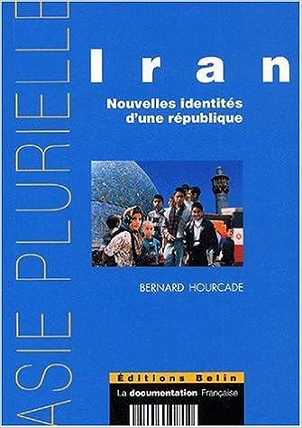 Lire en ligne Iran. : Nouvelles identités d'une république epub pdf