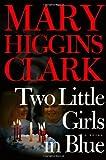 Two Little Girls in Blue, Mary Higgins Clark, 0743264908