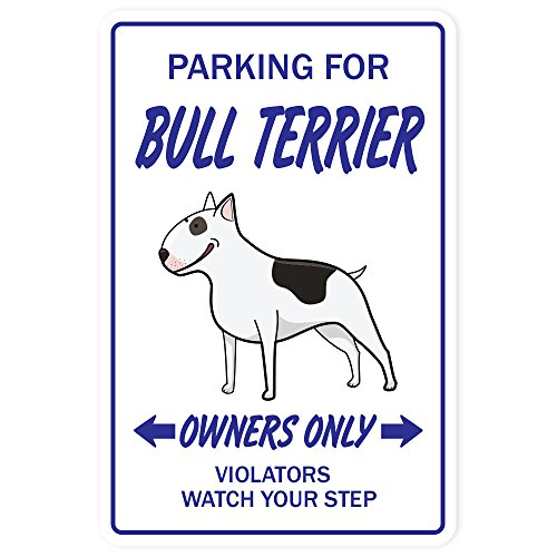 (BULL TERRIER Sign dog pet parking signs veterinarian vet | Indoor/Outdoor | 12