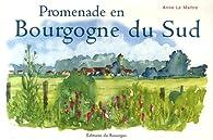 Promenade en Bourgogne du Sud par Anne Le Maître