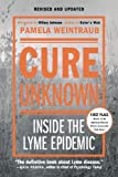 Cure Unknown, Pamela Weintraub, 0312378130