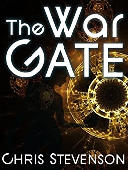 The War Gate by [Stevenson, Chris]