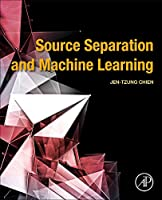 Source Separation and Machine Learning Front Cover
