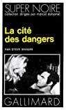 La Cité des dangers par Shagan