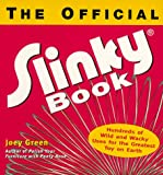 Official Slinky Book: Hundreds of Wild & Wacky Uses for the Greatest Toy on Earth