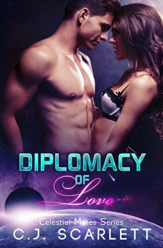 Diplomacy of Love (Alien Scifi Romance) (Celestial Mates Book 1)