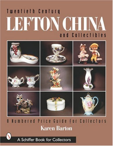 Twentieth Century Lefton China and Collectibles: A Numbered Price Guide for Collectors