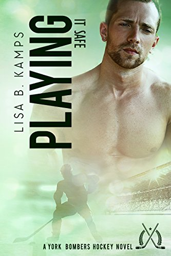 [Read] Playing It Safe: A York Bombers Hockey Romance (The York Bombers Book 5)<br />[E.P.U.B]