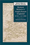 Who's Who in Roman Britain and Anglo-Saxon England, R. A. Fletcher, 0811716422