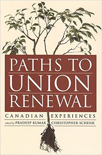 Book Paths to Union Renewal: Canadian Experiences (2005-11-01)