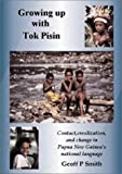 Front cover for the book Growing Up with Tok Pisin: Contact, Creolization, and Change in Papua New Guinea's National Language by Geoff P. Smith
