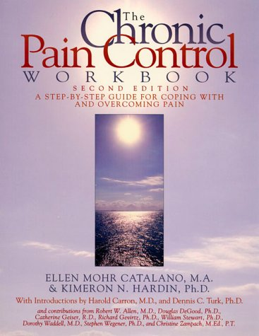 The Chronic Pain Control Workbook: A Step-By-Step Guide for Coping with and Overcoming Pain (New Harbinger Workbooks)