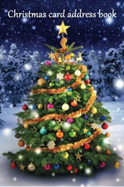 Christmas Card Address Book An Address Book And Tracker For The Christmas Cards You Send And Receive Christmas Tree Cover Christmas Notebooks Keep Track Books 9781535064941 Amazon Com Books