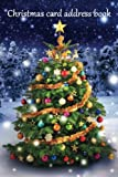 Christmas card address book: An address book and tracker for the Christmas cards you send and receive - Christmas tree cover (Christmas notebooks)