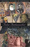 False Ambassador, Christopher Harris, 1903517001