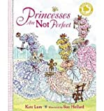 img - for [(Princesses are Not Perfect )] [Author: Kate Lum] [Jan-2010] book / textbook / text book