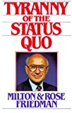 The Tyranny of the Status Quo, Milton Friedman and Rose D. Friedman, 0151923795