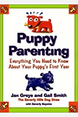 Puppy Parenting: Everything You Need to Know About Your Puppy's First Year Hardcover