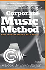 Corporate Music Method: The Black and White Version (Volume 1) Paperback