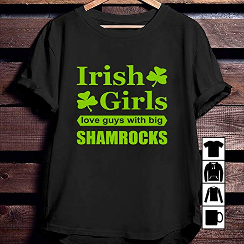 Funny Irish Irish Girls Love Big Shamrocks Rude Funny Slogan T Shirt Long Sleeve Sweatshirt Hoodie Youth