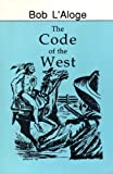 Code of the West, Bob L'Aloge, 0962294098