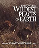 Jim Fowler's Wildest Places on Earth, Jim Fowler, 0809466880