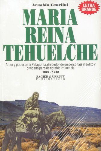 Maria Reina Tehuelche (Spanish Edition) [Arnoldo Canclini] (Tapa Blanda)