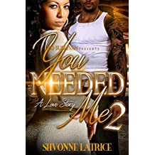 You Needed Me II: A Love Story