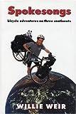 Spokesongs: Bicycle Adventures on Three Continents (Bicycle Adventures on 3 Continents)
