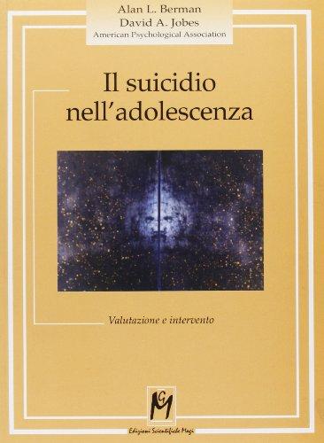Il suicidio nelladolescenza. Valutazione e intervento L. Alan Berman