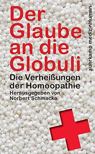 der-glaube-an-die-globuli-die-verheissungen-der-homopathie-suhrkamp-taschenbuch