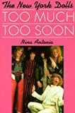 Too Much, Too Soon: The Makeup & Breakup of the New York Dolls