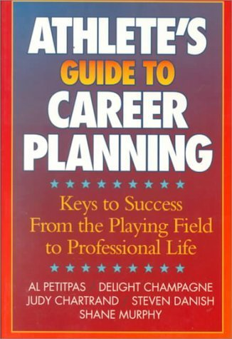 Athletes Guide to Career Planning by Al Petitpas (1997-02-24)