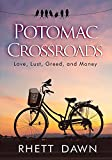Potomac Crossroads: Love, Lust, Greed and Money