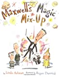 Maxwell's Magic Mix-Up, Linda Hickson, 0689831781