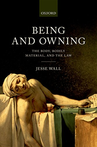 Being and Owning: The Body, Bodily Material, and the Law Pdf