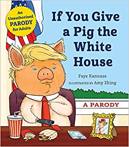 White House Christmas 2020 Parodies Amazon.com: If You Give a Pig the White House: A Parody for Adults