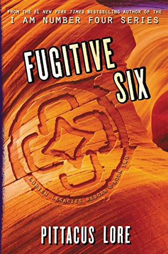 Fugitive Six (Lorien Legacies Reborn Book 2)
