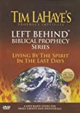 Left Behind Biblical Prophecy: Living By The Spirit In The Last Days