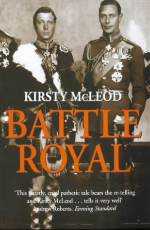 Battle Royal: Edward VIII and George VI - Brother Against Brother