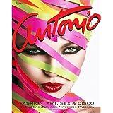 Antonio Lopez: Fashion, Art, Sex, and Disco