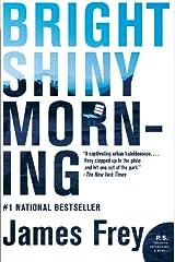 Bright Shiny Morning (P.S.) Paperback