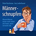 Männerschnupfen Hörbuch von Peter Buchenau, Ina Lackerbauer Gesprochen von: Peter Buchenau, Ina Lackerbauer